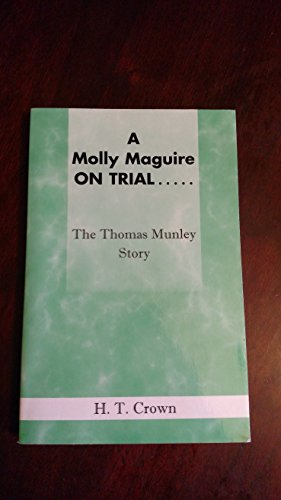 9780972273206: A Molly Maguire on trial--: The Thomas Munley story