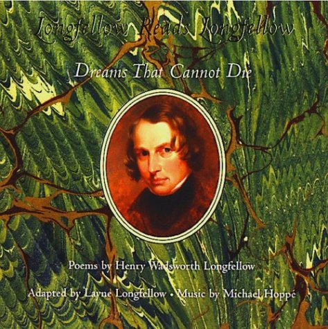 9780972274203: Longfellow Reads Longfellow: Dreams That Cannot Die (CD version)
