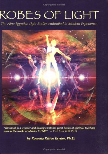 9780972274739: Robes of Light: The Nine Egyptian Light Bodies Embodied in Modern Experience