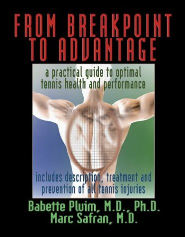 9780972275910: From Breakpoint To Advantage: A Practical Guide To Optimal Tennis Health And Performance