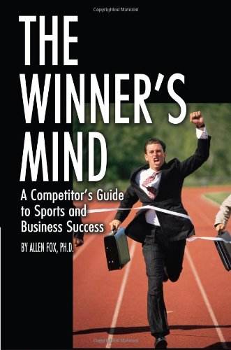 9780972275927: The Winner's Mind: A Competitor's Guide To Sports And Business Success