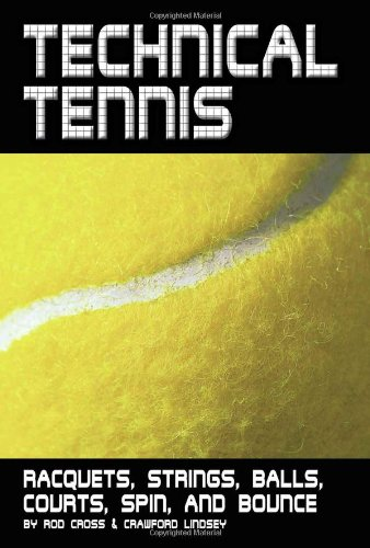 9780972275934: Technical Tennis: Racquets, Strings, Balls, Courts, Spin, and Bounce