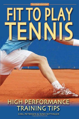 9780972275958: Fit to Play Tennis: High Performance Training Tips