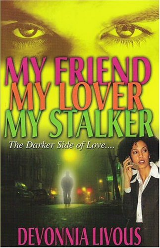 9780972277198: My Friend, My Lover, My Stalker
