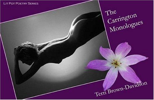 The Carrington Monologues: Brown-Davidson, Terri