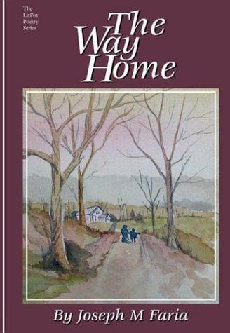 The Way Home: Joseph M. Faria
