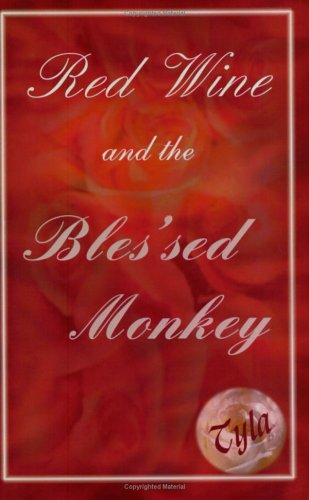 9780972279567: Red Wine and the Bles'sed Monkey