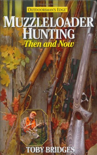 9780972280495: Muzzleloader Hunting: Then & Now