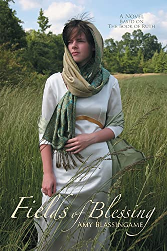 9780972280891: Fields of Blessing: A Novel Based on the Book of Ruth