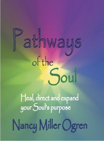 9780972280914: Pathways of the Soul: Heal, Direct and Expand Your Soul's Purpose