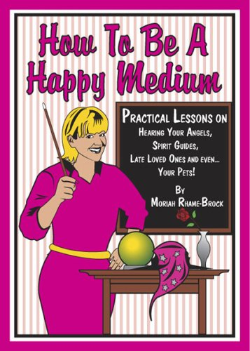 How to be a Happy Medium: Rhame-Brock, Moriah