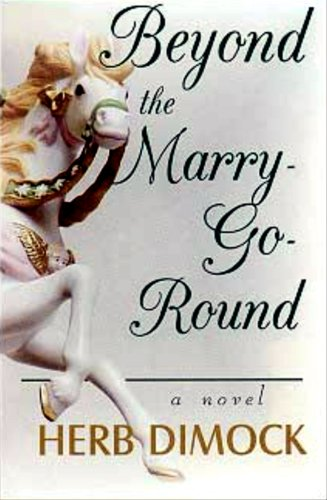 9780972283519: Beyond the Marry-Go-Round