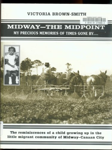 Midway -- the midpoint: My precious memories of times gone by: Smith, Victoria Brown