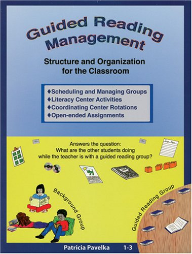 9780972291804: Guided Reading Management (Structure and Organization for the Classroom, 1-3)