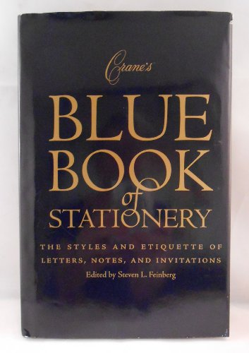 9780972292108: Crane's Blue Book of Stationery: The Styles and Etiquette of Letters, Notes, and Invitations
