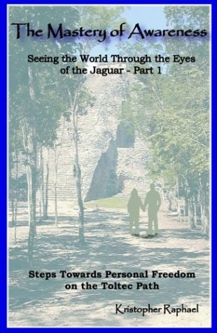 9780972295659: The Mastery of Awareness: Seeing Through the Eyes of a Jaguar, Part I