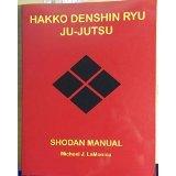 9780972296502: Hakko Denshin Ryu Ju-Jutsu Shodan Manual
