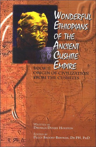 9780972297738: Wonderful Ethiopians of the Ancient Cushite Empire: Origin of the Civilization from the Cushites