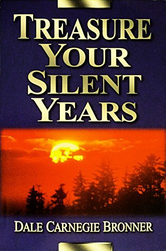 Treasure Your Silent Years: Dale C. Bronner