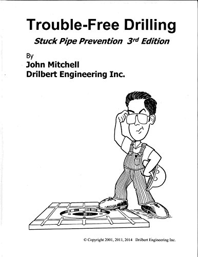 Trouble-Free Drilling Volume 1: Stuck Pipe Prevention: Engineering, John Mitchell