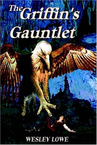 The Griffin's Gauntlet: Lowe, Wesley
