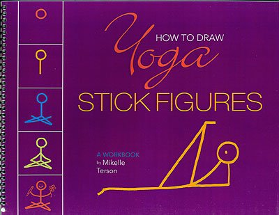 How to Draw Yoga Stick Figures: Terson, Mikelle