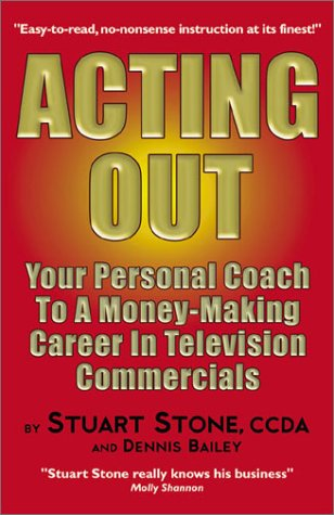 9780972301954: Acting Out: Your Personal Coach to a Money-Making Career in Television Commercials