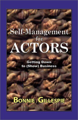 9780972301978: Self-Management for Actors: Getting Down to (Show) Business