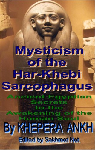 9780972302913: Mysticism of the Har Khebi Sarcophagus: Ancient Egyptian Secrets to the Awakening of the Human Soul