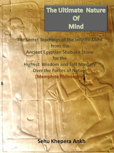 9780972302982: The Ultimate Nature of Mind: The Secret Teachings of the Infinite Mind from the Ancient Egyptian Shabaka Stone for the Highest Wisdom and Self Mastery Over the Forces of Nature