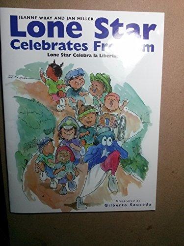 9780972305600: Lone Star celebrates freedom =: Lone Star celebra la libertad