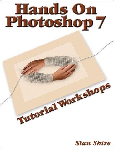 9780972306102: Hands On Photoshop 7: Tutorial Workshops