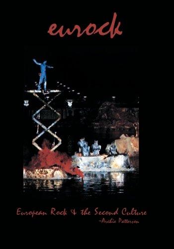 Eurock: European Rock & the Second Culture: Patterson, Archie