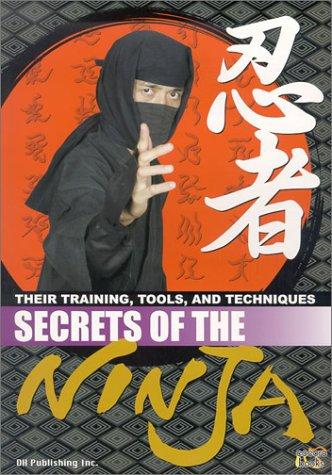 9780972312417: Secrets of the Ninja: Their Training, Tools, and Techniques
