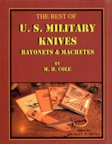 9780972312608: The Best of US Military Knives: Bayonets & Machetes