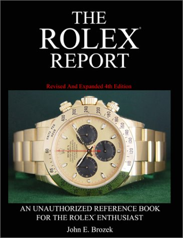 9780972313308: The Rolex Report: An Unauthorized Reference Book for the Rolex Enthusiast