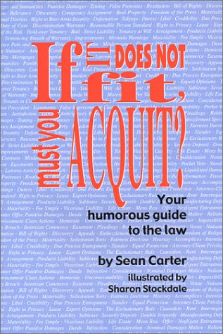 9780972313605: If It Does Not Fit, Must You Acquit?: Your Humorous Guide to the Law