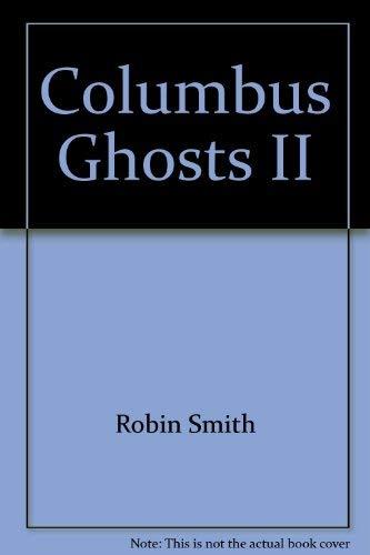 Columbus Ghosts II: More Central Ohio Haunts