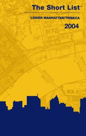 The Short List: Lower Manhattan/Tribeca 2004: List, The Short