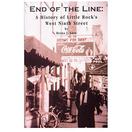 9780972318617: End of the Line: A History of Little Rock's West Ninth Street