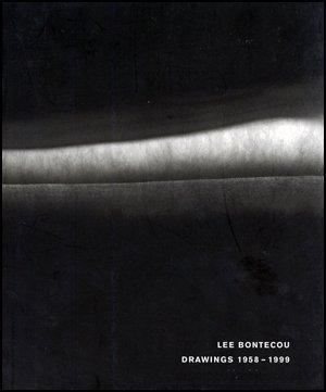 Lee Bontecou Drawings 1958-1999: Artist) Lee Bontecou