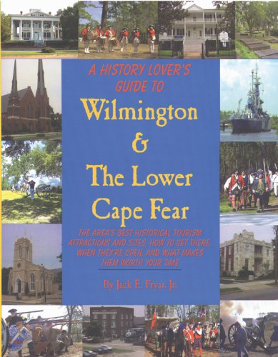 9780972324014: A History Lover's Guide to Wilmington & The Lower Cape Fear