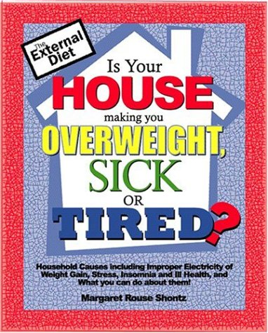 9780972324373: Is Your House Making You Overweight, Sick, or Tired?