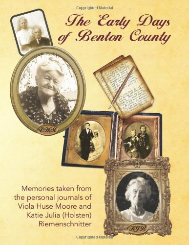 Early Days of Benton County: Moore, Viola Huse;