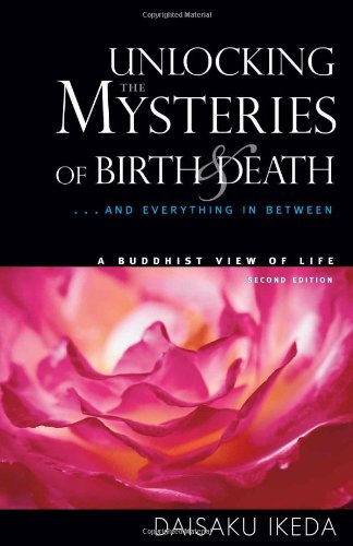 9780972326704: Unlocking the Mysteries of Birth & Death: . . . And Everything in Between, A Buddhist View Life