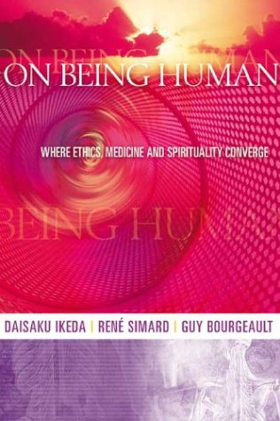 9780972326711: On Being Human: Where Ethics, Medicine and Spirituality Converge