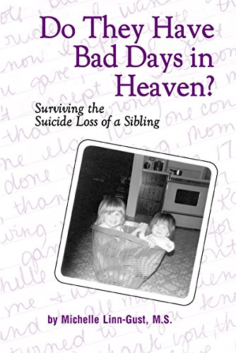 9780972331807: Do They Have Bad Days in Heaven? Surviving the Suicide Loss of a Sibling