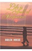 Life Is Full of Surprises: Duncan, Darlene