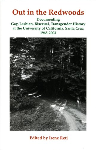 9780972334310: Out in the Redwoods: Documenting Gay, Lesbian Bisexual, Transgender History at the University of California, Santa Cruz, 1965-2003