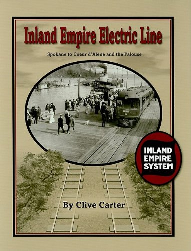 Inland Empire Electric Line: Spokane to Coeur d'Alene and the Palouse: Carter, Clive